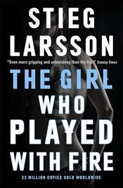 Girl Who Played With Fire : Millennium Trilogy 2 - Larsson, Stieg