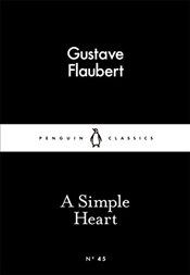 Simple Heart : Little Black Classics No.45 - Flaubert, Gustave