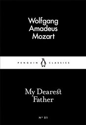 My Dearest Father : Little Black Classics No.51 - Mozart, Wolfgang Amadeus