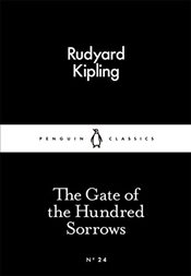 Gate of the Hundred Sorrows : Little Black Classics No.24 - Kipling, Rudyard
