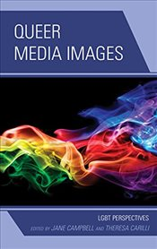 Queer Media Images : LGBT Perspectives - Carilli, Theresa