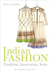 Indian Fashion: Tradition, Innovation, Style - Sandhu, Arti