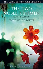Two Noble Kinsmen, Revised Edition (The Arden Shakespeare) - Shakespeare, William