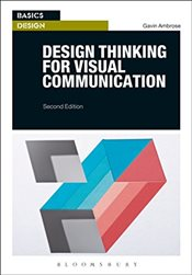 Design Thinking for Visual Communication 2e - Ambrose, Gavin
