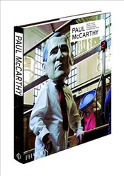 Paul McCarthy : Revised and Expanded Edition  - Stiles, Kristine