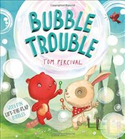 Bubble Trouble - Percival, Tom