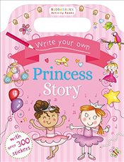 Write Your Own Princess Story (Bloomsbury Activity) -