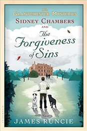 Sidney Chambers and the Forgiveness of Sins (Grantchester Mysteries) - Runcie, James