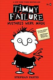 Timmy Failure : Mistakes Were Made : Book 1 - Pastis, Stephan