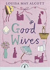 Good Wives (Puffin Classics) - Alcott, Louisa May