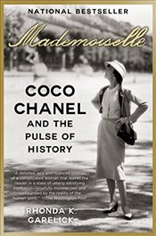 Mademoiselle: Coco Chanel and the Pulse of History - Garelick, Rhonda K.