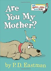 Are You My Mother? (Big Bright & Early Board Books) - Eastman, P. D.