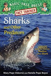 Magic Tree House Fact Tracker #32: Sharks and Other Predators: A Nonfiction Companion to Magic Tree  - Osborne, Mary Pope