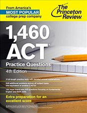 1,460 ACT Practice Questions 4e - Princeton Review