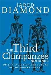 Third Chimpanzee for Young People: On the Evolution and Future of the Human Animal - Diamond, Jared