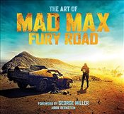 Art of Mad Max: Fury Road - Bernstein, Abbie