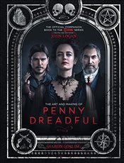 Art and Making of Penny Dreadful : The Official Companion Book to the Showtime Series - Gosling, Sharon