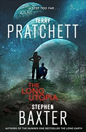 Long Utopia : Long Earth 4 - Pratchett, Terry