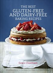 Best Gluten-Free and Dairy-Free Baking Recipes - Cheetham, Grace