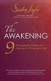Awakening: 9 Principles for Finding the Courage to Change Your Life - Jafri, Sidra