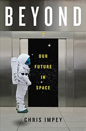 Beyond - Our Future in Space - Impey, Chris