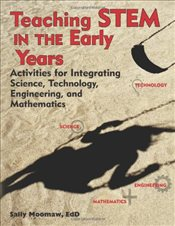 Teaching Stem in the Early Years: Activities for Integrating Science, Technology, Engineering, and M - Moomaw, Sally