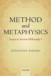 Method and Metaphysics : Essays in Ancient Philosophy I  - Barnes, Jonathan