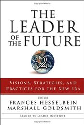 Leader of the Future 2 : Visions, Strategies and Practices for the New Era - Hesselbein, Frances