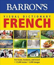 Barrons Visual Dictionary: French : For Home, Business, and Travel -