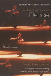 Phenomenology of Dance - Sheets-Johnstone, Maxine