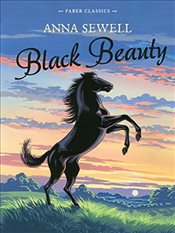 Black Beauty : Faber Childrens Classics - Sewell, Anna