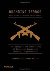 Branding Terror: The Logotypes and Iconography of Insurgent Groups and Terrorist Organizations - Beifuss, Artur