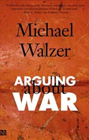 Arguing About War (Yale Nota Bene) - Walzer, Michael