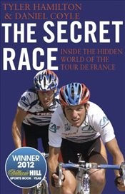 Secret Race : Inside the Hidden World of the Tour de France : Doping, Cover-ups and Winning - Hamilton, Tyler
