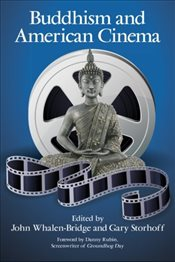 Buddhism and American Cinema (SUNY series in Buddhism and American Culture) -