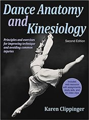 Dance Anatomy and Kinesiology : 2nd Edition with Web Resource - Clippinger, Karen S.