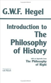Introduction to the Philosophy of History   - Hegel, George Wilhelm Friedrich