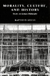 MORALITY, CULTURE AND HISTORY - Geuss, Raymond