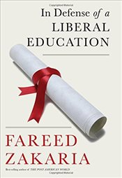 In Defense of a Liberal Education - Zakaria, Fareed