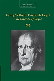 Georg Wilhelm Friedrich Hegel : The Science of Logic (Cambridge Hegel Translations) - Hegel, George Wilhelm Friedrich