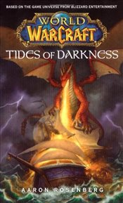 World of Warcraft : Tides of Darkness - Rosenberg, Aaron
