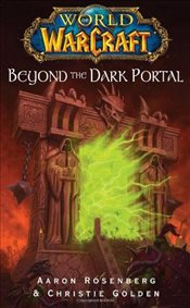 World of Warcraft : Beyond the Dark Portal - Rosenberg, Aaron