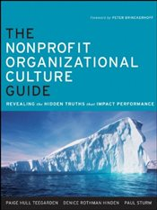 Nonprofit Organizational Culture Guide : Revealing the Hidden Truths That Impact Performance - Teegarden, Paige Hull