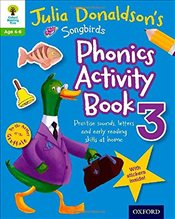 Oxford Reading Tree Songbirds: Julia Donaldsons Songbirds Phonics Activity Book 3 (Oxford Reading T - Donaldson, Julia