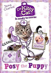 Dr KittyCat is Ready to Rescue: Posy the Puppy - Clarke, Jane