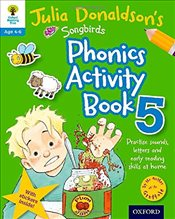 Oxford Reading Tree Songbirds: Julia Donaldsons Songbirds Phonics Activity Book 5 (Oxford Reading T - Donaldson, Julia