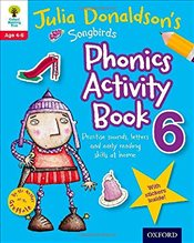 Oxford Reading Tree Songbirds: Julia Donaldsons Songbirds Phonics Activity Book 6 (Oxford Reading T - Donaldson, Julia