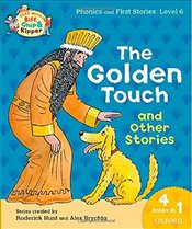 Oxford Reading Tree Read with Biff, Chip & Kipper: Level 6 Phonics & First Stories: The Golden Touch - Hunt, Roderick