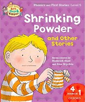 Oxford Reading Tree Read with Biff, Chip & Kipper: Level 5 Phonics & First Stories: Shrinking Powder - Hunt, Roderick