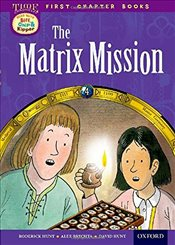 Oxford Reading Tree Read with Biff, Chip and Kipper: Level 11 First Chapter Books: The Matrix Missio - Hunt, Roderick